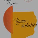Ugnus-milestiba: dzeja (Љубовта на огнот: поезија). Sakartojis Aleksandar Romanenko. Riga: Liesma, 1974. 103 str.