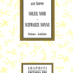 Aco Šopov: Soleil noir = Schwarze Sonne(Sol negro - alemán y francés, Differdange), 2012