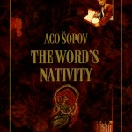 The Word's Nativity (Раѓање на зборот). Edited by Kata Ćulavkova. Skopje: St. Clement of Ohrid National and University Library, 2011. 196 p.